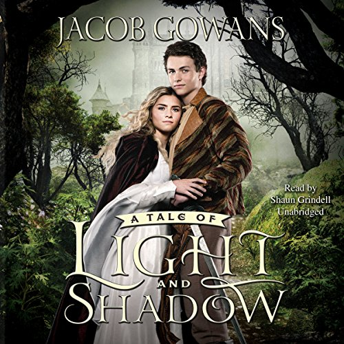 A Tale of Light and Shadow: The Tale of Light and Shadow, Book 1  Audiolibri