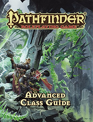 Pathfinder RPG: Advanced Class Guide (Pathfinder Adventure Path) por Jason Bulmahn