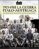 1915-1918 La guerra Italo-austriaca: 1915-1918 The Great War in color - Italian & Austrian front: Volume 1 (WW1&2)