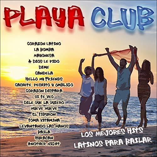 Playa Club: los Mejores Hits Latinos para Bailar (Club Playas)