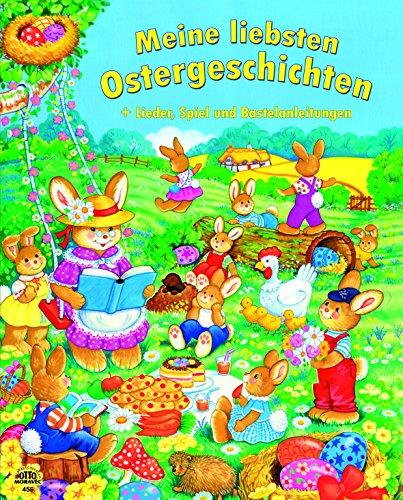 Meine liebsten Ostergeschichten: + Lieder, Spiel und Bastelanleitungen