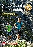 Jubiläumstourenbuch: Die 150 schönsten Touren zwischen Harz und Hohen Tauern. Mit GPS-Tracks (Rother Selection) -