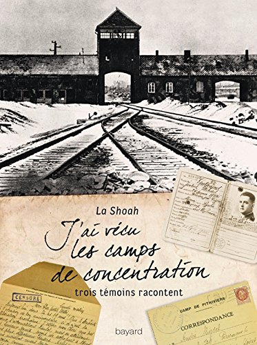 J'ai vécu les camps de concentration : La Shoah par Véronique Guillaud