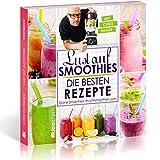 Lust auf Smoothies: Die besten Rezepte für Grüne Smoothies, Fruchtsmoothies, Kräutersmoothies uvm.