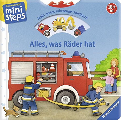 Alles, was Räder hat: Mein erstes Fahrzeuge-Spielbuch. Ab 18 Monaten (ministeps Bücher)