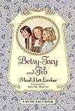 Betsy Tacy and Tib (Betsy and Tacy Books)