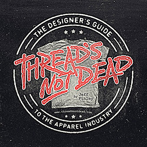 threads-not-dead-the-designers-guide-to-the-apparel-industry