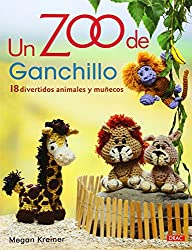 Un Zoo de Ganchillo: 18 divertidos animales y muñecos