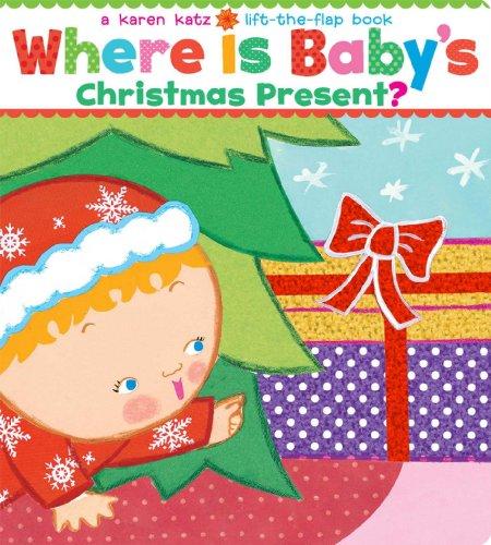 Where Is Baby's Christmas Present?: A Lift-The-Flap Book (Karen Katz Lift-the-Flap Books) por Karen Katz