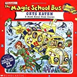 The Magic School Bus Gets Eaten: A Book about Food Chains: A Book about Food Chains (Magic School Bus Movie Tie-Ins)
