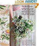 Vintage Wedding Flowers: Bouquets, bu...