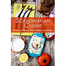 Scandinavian Cuisine: Recipes of Denmark, Finland, Norway and Sweden (English Edition)