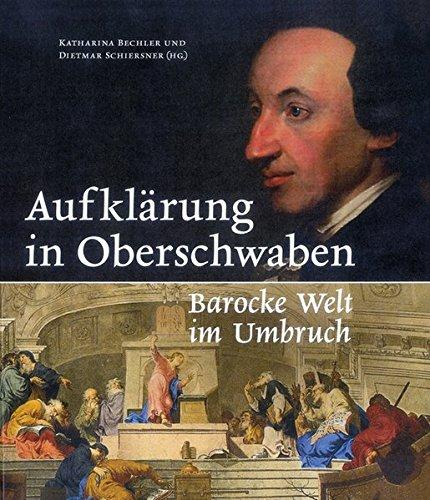 Aufklärung in Oberschwaben: Barocke Welt im Umbruch