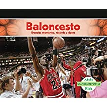 Baloncesto: Grandes Momentos, Records y Datos (Basketball: Great Moments, Records, and Facts) (Grandes Deportes/Great Sports)