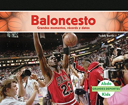 Baloncesto: Grandes Momentos, Records y Datos (Basketball: Great Moments, Records, and Facts) (Grandes Deportes /Great Sports) por Teddy Borth