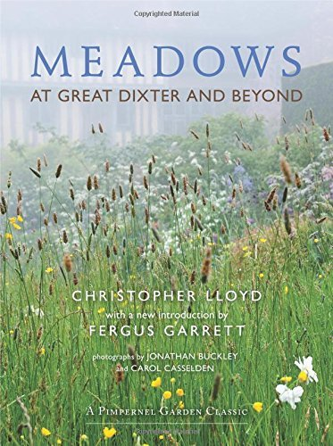 Meadows at Great Dixter and Beyond (A Pimpernel Garden Classic) by Christopher Lloyd (2016-06-01)