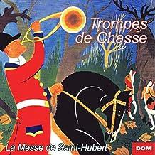 Trompes De Chasse : La Trompe De Saint-Hubert