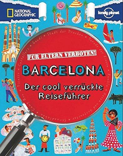 Preisvergleich Produktbild Für Eltern verboten: Barcelona (NATIONAL GEOGRAPHIC Für Eltern verboten,  Band 408)