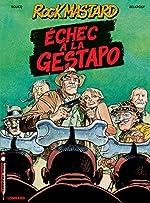 Rock Mastard - Tome 1 - Echec à la Gestapo de François Boucq