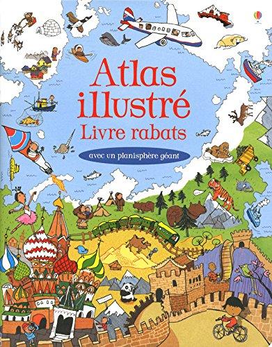 Atlas illustré - Livre rabats - Avec un planisphère géant