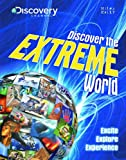 Discover the Extreme World (Discovery Channel) (Discover the World)