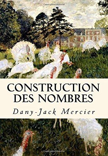 Construction des nombres par Dany-Jack Mercier