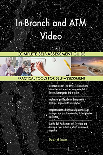 In-Branch and ATM Video All-Inclusive Self-Assessment - More than 700 Success Criteria, Instant Visual Insights, Comprehensive Spreadsheet Dashboard, Auto-Prioritized for Quick Results (Video In Autos Instant)