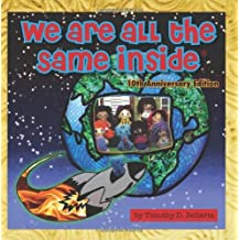 We Are All the Same Inside: 10th Anniversary by Timothy D. Bellavia (2010-02-13)