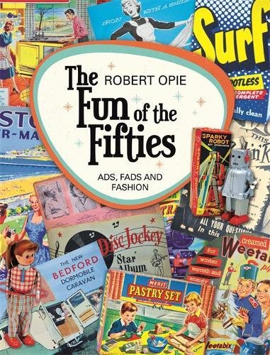 The Fun of the Fifties: Ads, Fads and Fashion por Robert Opie