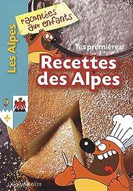 Tes premières recettes des Alpes par Jean-Benoît Durand