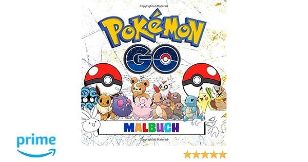 Pokémon Go Malbuch - 251 Ausmalbilder: Enthält alle Pokémon der ...