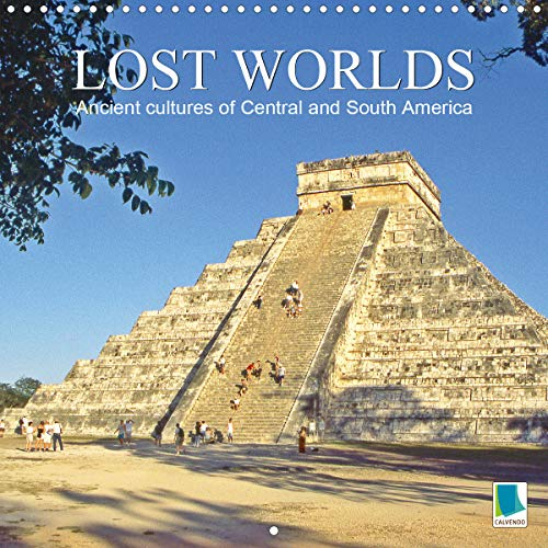 Ancient cultures of Central and South America - Lost Worlds (Wall Calendar 2020 300 × 300 mm Square): Mayas, Incas, Zapotecs - Traces of ancient ... calendar, 14 pages ) (Calvendo Places)