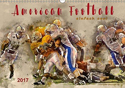 american-football-einfach-cool-wandkalender-2017-din-a3-quer-american-football-teamsport-der-extra-k