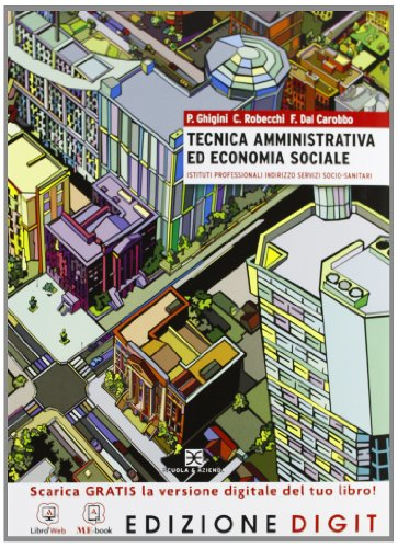 Tecnica amministrativa ed economia sociale - Volume unico. Con Me book e Contenuti Digitali Integrativi online