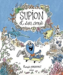 """Afficher """"Supion et ses amis"""""""
