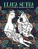 Llama Sutra: Un Travieso Libro De Colorear Para Adultos: Un regalo original y divertido con la temática del Kama Sutra para hombres y mujeres con ... que ayudan a aliviar el estrés y relajarse