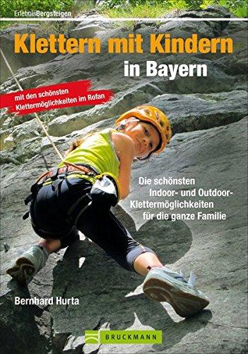Klettern mit Kindern in Bayern: ...