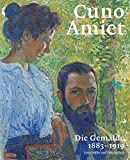 Cuno Amiet. Die Gemälde 1883-1919 - Catalogue Raisonné