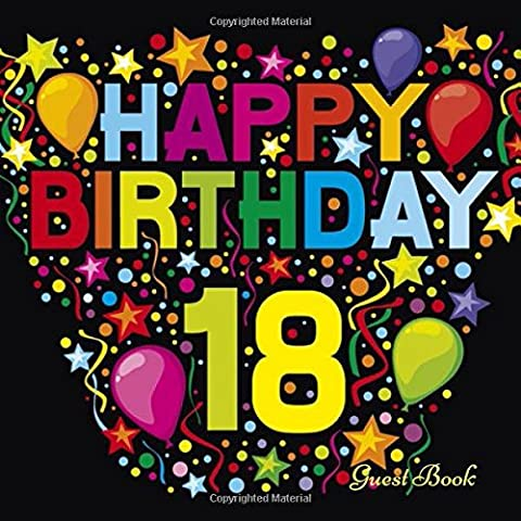 Happy 18th Birthday Guest Book: Message log for family and friends To Sign In Comment and Express Their Wishes
