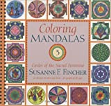Coloring Mandalas 3: Circles of the Sacred Feminine (An Adult Coloring Book) by Susanne F. Fincher (2006-10-10)