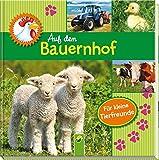 Auf dem Bauernhof: Ein Fotobilderbuch für kleine Tierfreunde