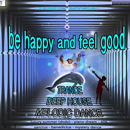 Be Happy and Feel Good, Vol. 1