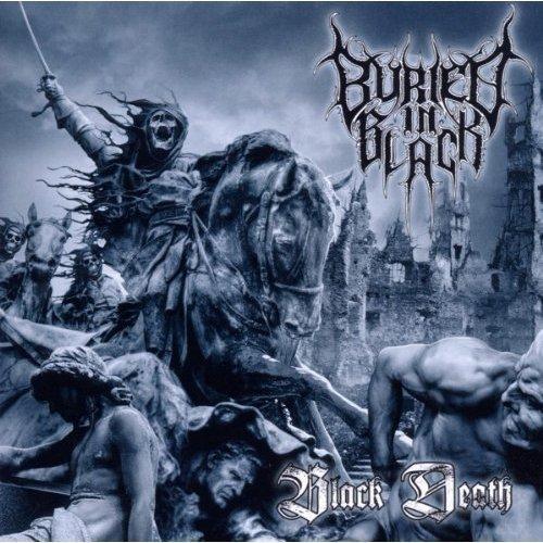 Black Death by BURIED IN BLACK (2011-06-13)