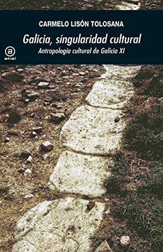 GALICIA, SINGULARIDAD CULTURAL (Universitaria nº 365) por CARMELO LISÓN TOLOSONA