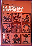 Libros PDF LA NOVELA HISTORICA Un paso firme hacia una estetica marxista y un tratamiento materialista de la historia literaria moderna (PDF y EPUB) Descargar Libros Gratis