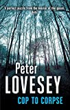 Cop To Corpse: 12 (Peter Diamond Mystery, Band 12)
