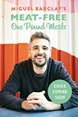 Meat-Free One Pound Meals: 85 delicious vegetarian recipes all for £1 per person Paperback