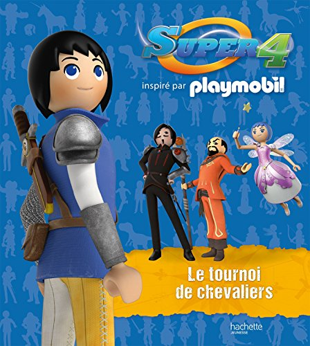 Playmobil Super 4 / Le tournoi des chevaliers