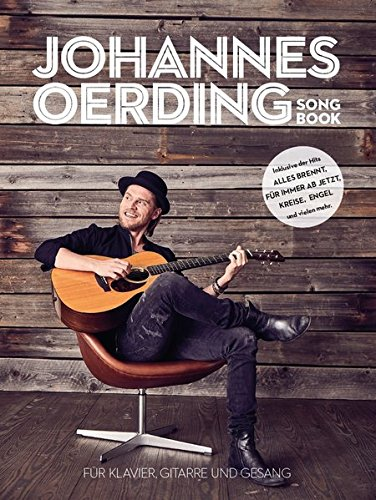 Johannes Oerding Songbook -For Piano, Voice & Guitar / Book-: Noten für Klavier, Gesang, Gitarre
