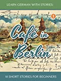 Learn German with Stories: Cafe Berlin